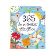 365 de activitati stiintifice si distractive - Minna Lacey, Lisa Gillepsie, Lucy Bowman