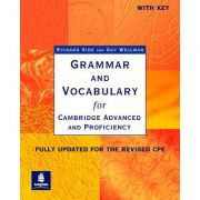 Grammar and Vocabulary for Cambridge Advanced and Proficiency. With Key. Fully updated for the revised CPE