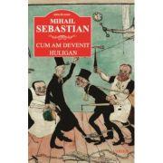 Cum am devenit huligan (Mihail Sebastian)