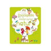 Enciclopedia micilor curiosi. Natura - Larousse