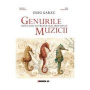 Genurile muzicii - Oleg Garaz