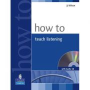 How to Teach Listening Book and Audio CD Pack - J J Wilson