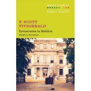 Intoarcerea la Babilon. Babylon Revisited - F. Scott Fitzgerald