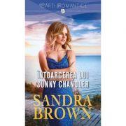 Intoarcerea lui Sunny Chandler - Sandra Brown