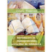 Introducere in managementul serviciilor de biblioteca (Liliana Moldovan)