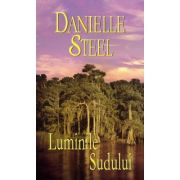 Luminile Sudului - Danielle Steel