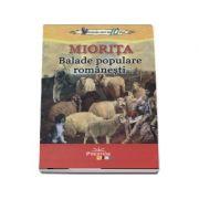 Miorita. Colectia elevi de 10 plus. Balade populare romanesti