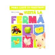Prima carte cu ferestruici. Vizita la ferma. Bebe invata