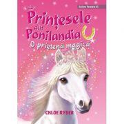 Printesele din Ponilandia. O prietena magica - Chloe Ryder