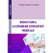 Redactarea lucrarilor stiintifice medicale (Cristina Teodora Preoteasa)
