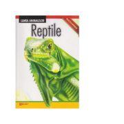 Reptile. Lumea Animalelor. Enciclopedie