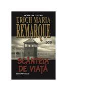 Scanteia de viata - Erich Maria Remarque