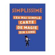 Simplissime. Cea mai simpla carte de magie din lume - Roxane Lapassad, Alex H.
