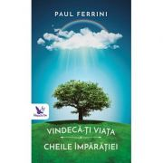 Vindeca-ti viata. Cheile Imparatiei - Paul Ferrini