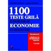 1100 Teste grila si probleme de economie cu rezolvari (Constantin Gogoneata Basarab Gogoneata)