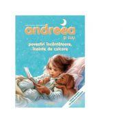 Andreea si Luli - Povestiri incantatoare, inainte de culcare - Marie-Claude Delahaye, Marcel Marlier