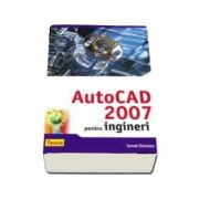 AutoCAD 2007 pentru ingineri (Ionel Simion)