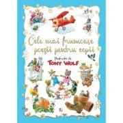Cele mai frumoase poezii pentru copii - Tony Wolf