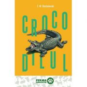 Crocodilul - Feodor Mihailovici Dostoievski