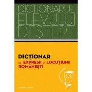 Dictionarul elevului destept. Dictionar de expresii si locutiuni romanesti