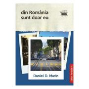 Din Romania sunt doar eu - Daniel D. Marin