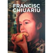 Francisc Chiuariu. Monografie - Cosmin Nasui