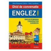 Ghid de conversatie englez-roman - Radu Lupuleasa, Alina-Antoanela Craciun
