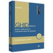 Ghid practic pentru elaborarea si sustinerea tezei de doctorat. Metodologie juridica - Diana Danisor