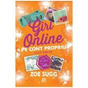 Girl online. Pe cont propriu - Zoe Sugg