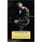Insemnari din subterana. Eternul sot. Jucatorul - F. M. Dostoievski