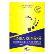 Limba romana, ortografie si punctuatie. Teorie si exercitii - Petru Bucurenciu, Olivia Trifan