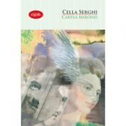 Cartea Mironei, Cella Serghi