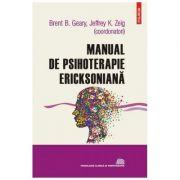 Manual de psihoterapie ericksoniana - Jeffrey K. Zeig, Brent B. Geary