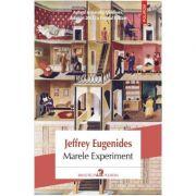 Marele Experiment - Jeffrey Eugenides