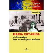 Maria Cutarida si celelalte romance care au revolutionat medicina - Dan-Silviu Boerescu