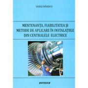 Mentenanta, fiabilitatea si metode de aplicare in instalatiile din centralele electrice (Vasile Manescu)