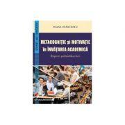 Metacognitie si motivatie in invatarea academica. Repere psihodidactice