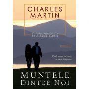 Muntele dintre noi (Charles Martin)
