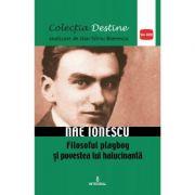 NAE IONESCU, filosoful playboy si povestea lui halucinanta - Dan-Silviu Boerescu