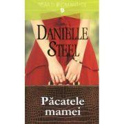 Pacatele Mamei - Danielle Steel