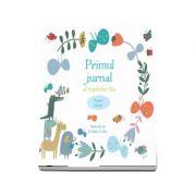 Primul jurnal al copilului tau. Pentru baietei. Ilustratii de Kaliaha Volha