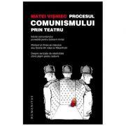 Procesul comunismului prin teatru - Matei Visniec