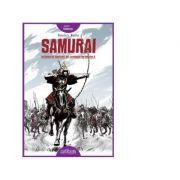 Samurai. Razboi si onoare in Japonia medievala - Pamela S. Turner