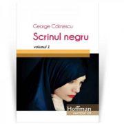 Scrinul negru, Volumul 1 - George Calinescu