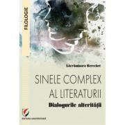 Sinele complex al literaturii. Dialogurile alteritatii