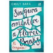 Singura amintire a Florei Banks (Emily Barr)