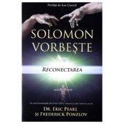 Solomon vorbeste despre reconectarea vietii tale - Eric Pearl