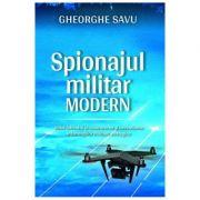 Spionajul militar modern - Gheorghe Savu