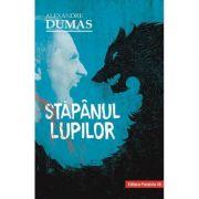 Stapanul lupilor - Alexandre Dumas