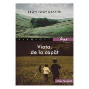 Viata, de la capat - Leon-Iosif Grapini